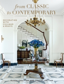 From Classic To Contemporary : Decorating with Cullman & Kravis, Hardback Book