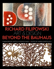 Richard Filipowski : Art and Design Beyond the Bauhaus, Hardback Book