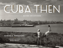 Cuba Then : Revised and Expanded, Hardback Book