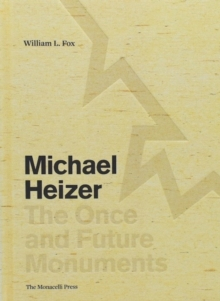Michael Heizer : The Once and Future Monuments, Hardback Book