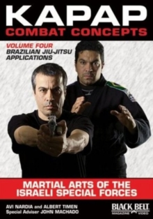 Kapap Combat Concepts: Martial Arts of the Israeli Special Forces : Volume Four: Brazilian Jiu-Jitsu Applications, DVD video Book