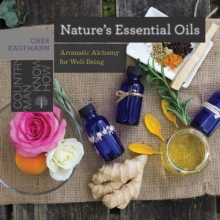 Nature's Essential Oils : Aromatic Alchemy for Well-Being, Paperback Book