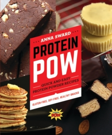 Protein Pow : Quick and Easy Protein Powder Recipes, Paperback / softback Book