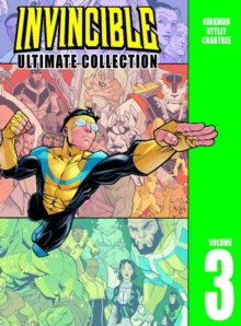 Invincible: The Ultimate Collection Volume 3, Hardback Book