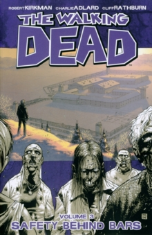 The Walking Dead Volume 3: Safety Behind Bars, Paperback Book