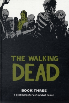 The Walking Dead Book 3, Hardback Book