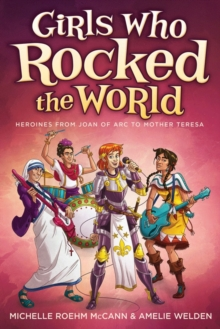 Girls Who Rocked the World 2 : Heroines from Joan of ARC to Mother Teresa, Paperback / softback Book
