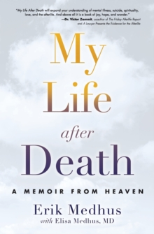 My Life After Death : A Memoir from Heaven, Paperback Book