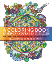 A Coloring Book Based on a Course in Miracles, Paperback Book