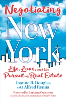 Negotiating New York : Life, Love, and the Pursuit of Real Estate, Paperback Book