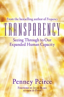 Transparency : Seeing Through to Our Expanded Human Capacity, Hardback Book
