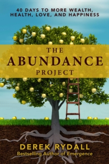 The Abundance Project : 40 Days to More Wealth, Health, Love, and Happiness, Hardback Book