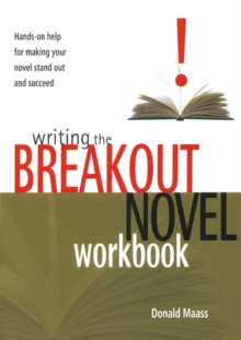 Writing the Breakout Novel Workbook : Hands-on Help for Making Your Novel Stand Out and Succeed, Paperback Book
