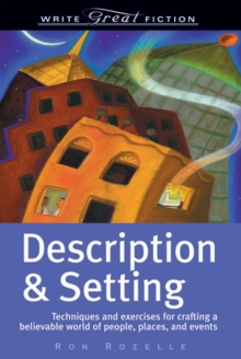 Description and Setting : Techniques and Exercises for Crafting a Believable World of People, Places and Events, Paperback / softback Book