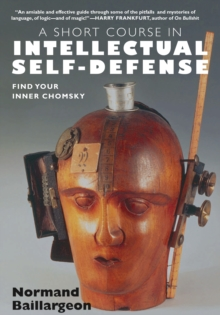 A Short Course In Intellectual Self-defense : Find Your Inner Chomsky, Paperback / softback Book