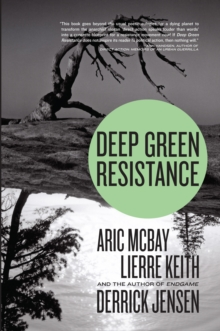 Deep Green Resistance : Strategy to Save the Planet, Paperback Book
