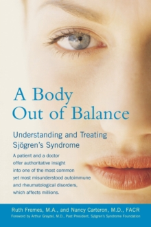 Body out of Balance : Understanding and Treating Sjogrens Syndrome, Paperback Book
