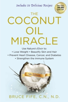 Coconut Oil Miracle, Paperback Book