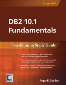DB2 10.1 Fundamentals : Certification Study Guide, Paperback Book