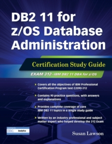 DB2 11 for z/OS Database Administration : Certification Study Guide, Paperback Book
