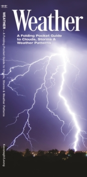 Weather : A Folding Pocket Guide to to Clouds, Storms and Weather Patterns, Pamphlet Book