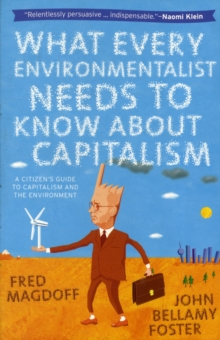 What Every Environmentalist Needs to Know About Capitalism, Paperback / softback Book