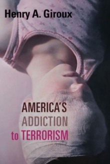 America's Addiction to Terrorism, Hardback Book