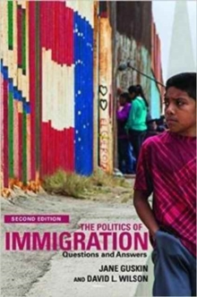 The Politics of Immigration : Questions and Answers, Hardback Book