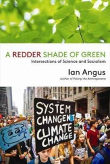 A Redder Shade of Green : Intersections of Science and Socialism, Hardback Book