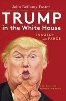 Trump in the White House : Tragedy and Farce, Paperback Book