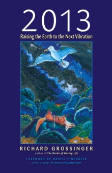 2013 : Raising the Earth to the Next Vibration, EPUB eBook