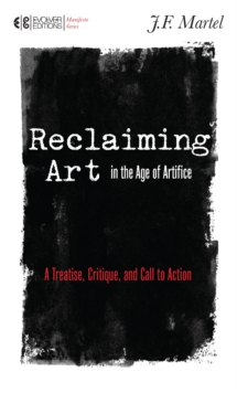 Reclaiming Art In The Age Of Artifice, Paperback Book