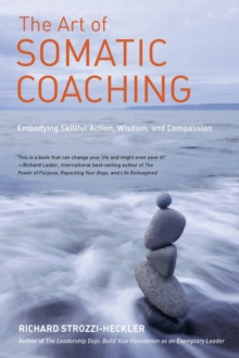 The Art Of Somatic Coaching, Paperback Book