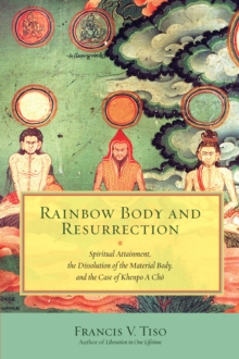 Rainbow Body And Resurrection, Paperback / softback Book