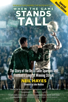 When the Game Stands Tall, Special Movie Edition : The Story of the De La Salle Spartans and Football's Longest Winning Streak, EPUB eBook