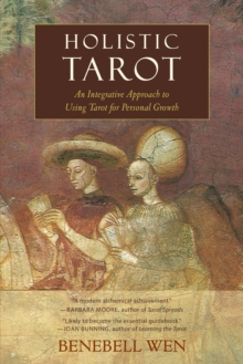 Holistic Tarot : An Integrative Approach to Using Tarot for Personal Growth, Paperback / softback Book