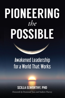 Pioneering the Possible : Awakened Leadership for a World That Works, EPUB eBook