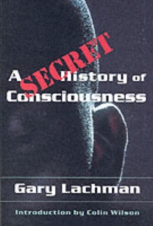 A Secret History of Consciousness, Paperback / softback Book