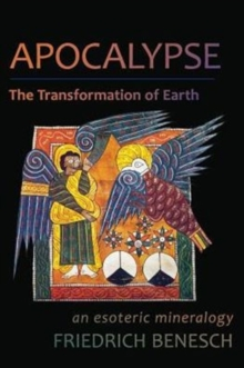 Apocalypse: The Transformation of Earth : An Esoteric Mineralogy, Paperback / softback Book