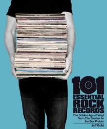 101 Essential Rock Records The Golden Age Of Vinyl, Paperback / softback Book
