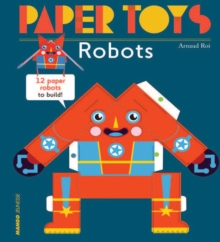 Paper Toys - Robots : 12 Robots in Paper to Build, Paperback Book