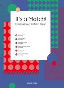 It's A Match! : Creating Colour Palettes in Design, Hardback Book