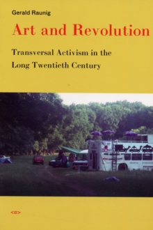 Art and Revolution : Transversal Activism in the Long Twentieth Century, Paperback Book