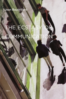 The Ecstasy of Communication, Paperback Book