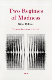 Two Regimes of Madness : Texts and Interviews 1975-1995, Paperback / softback Book