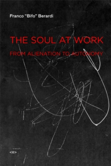 The Soul at Work : From Alienation to Autonomy, Paperback Book