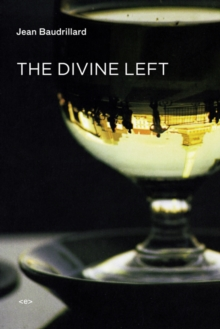 The Divine Left : A Chronicle of the Years 1977--1984, Paperback Book