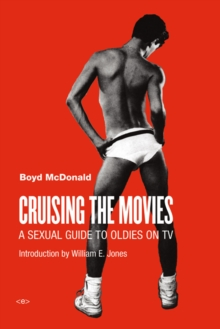 Cruising the Movies : A Sexual Guide to Oldies on TV, Paperback Book