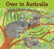 Over in Australia : Amazing Animals Down Under, Paperback / softback Book