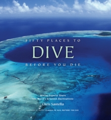 Fifty Places to Dive Before You Die, Hardback Book
